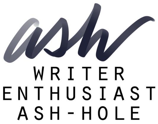 writer, enthusiast, ash-hole