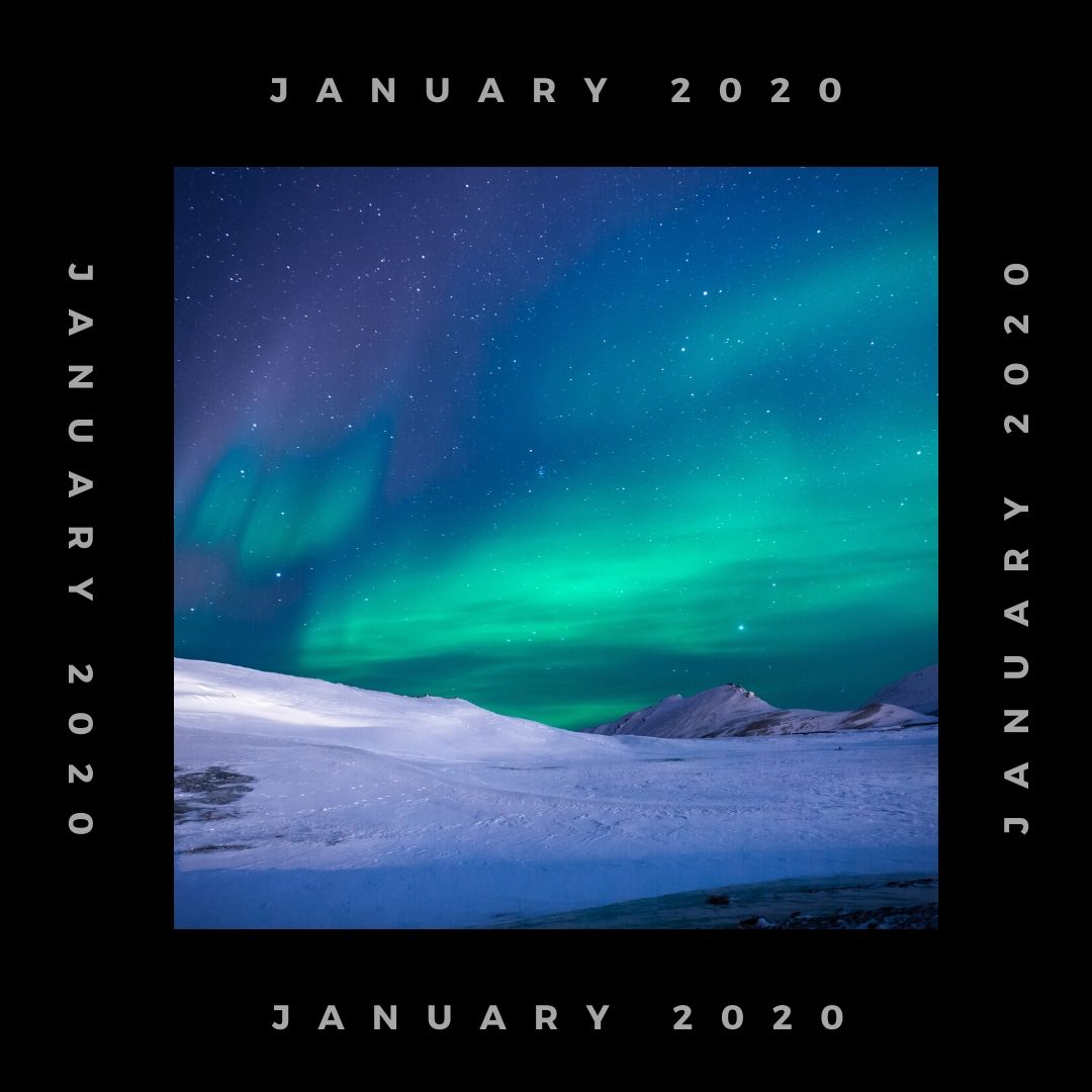 a picture of northern lights over snow surrounded by a black border that repeats january 2020 on all four sides