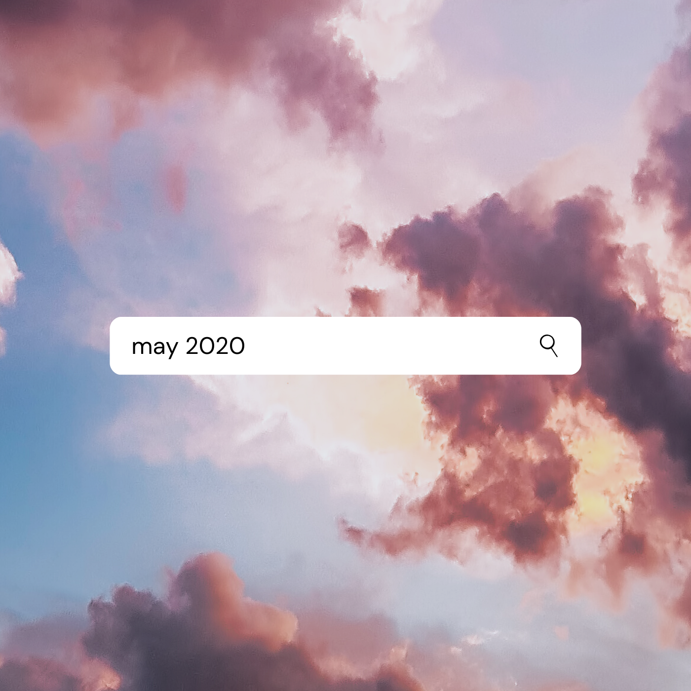 a square image of pink and orange clouds and blue sky with a search box in the center that reads may 2020
