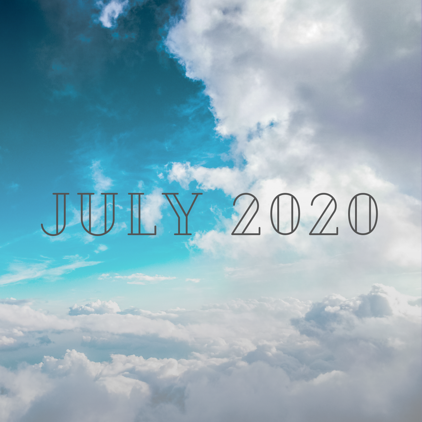 a square image of blue sky and white clouds that reads july 2020