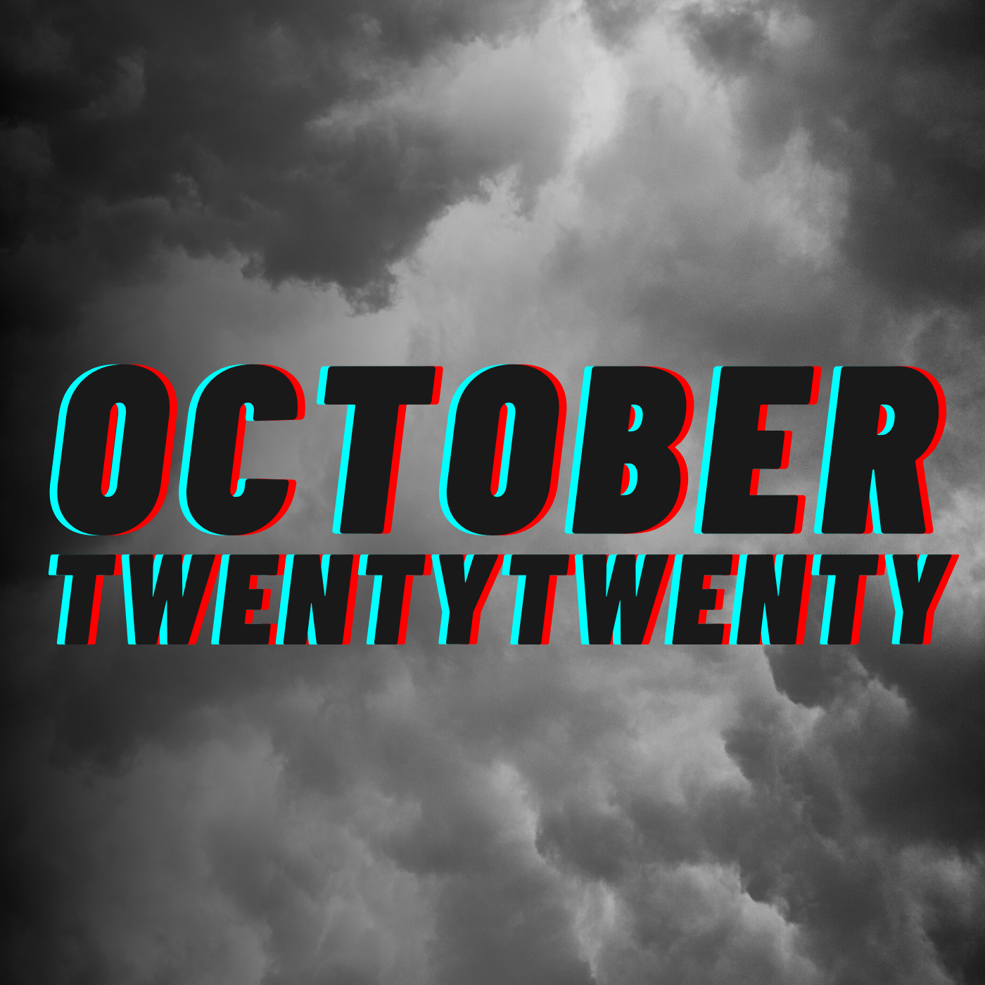a square image of black and gray clouds that reads october 2020