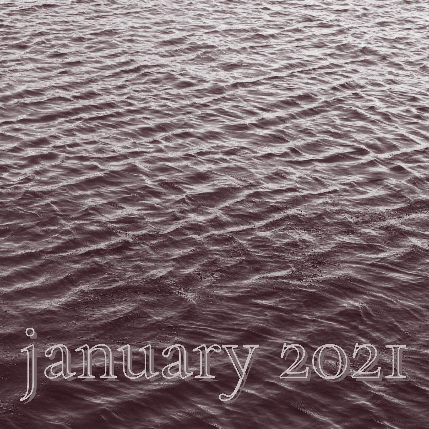 a square image of rippling water in purple tones reading january 2021 at the bottom