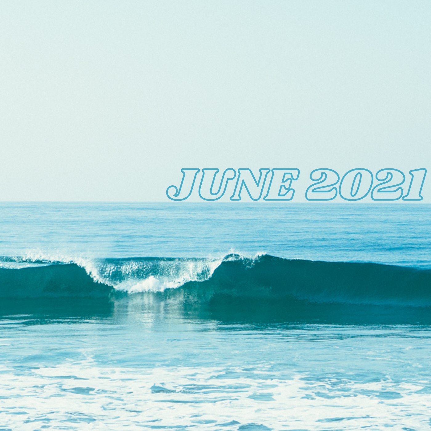 a square image of a small wave cresting in blue and teal tones reading june 2021